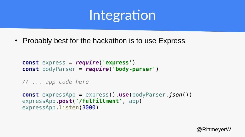 Integration ● Probably best for the hackathon i...