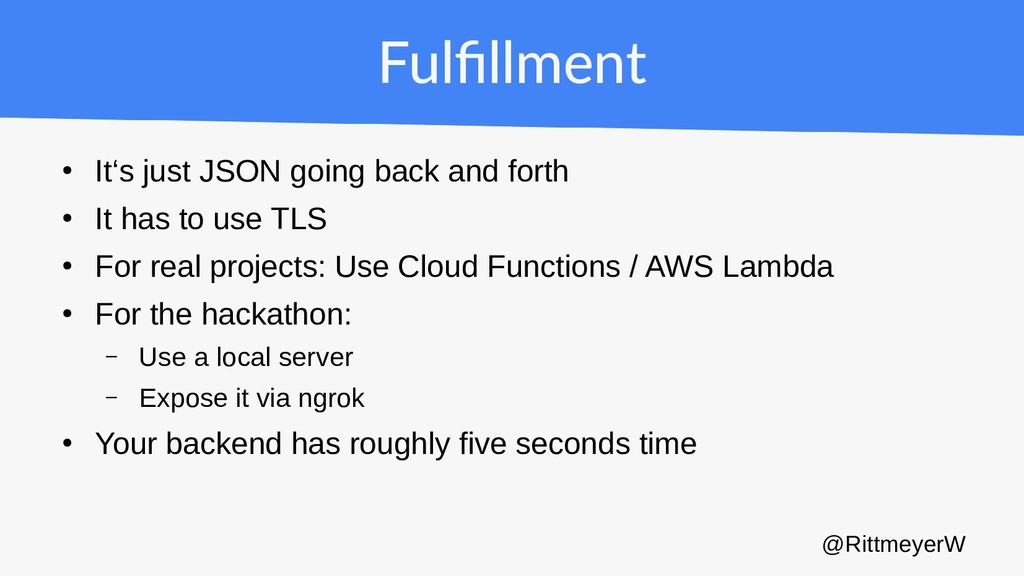 Fulfillment ● It's just JSON going back and for...
