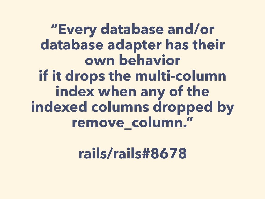 """Every database and/or database adapter has the..."