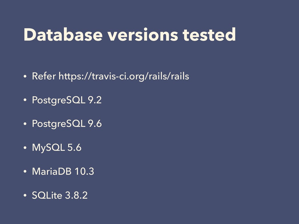 Database versions tested • Refer https://travis...