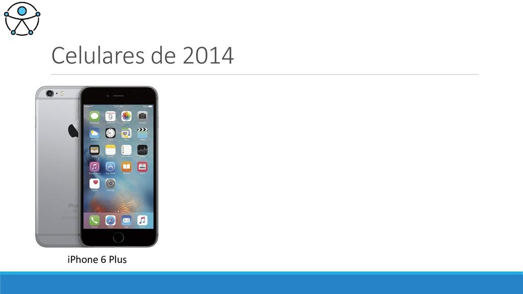 Celulares de 2014 iPhone 6 Plus