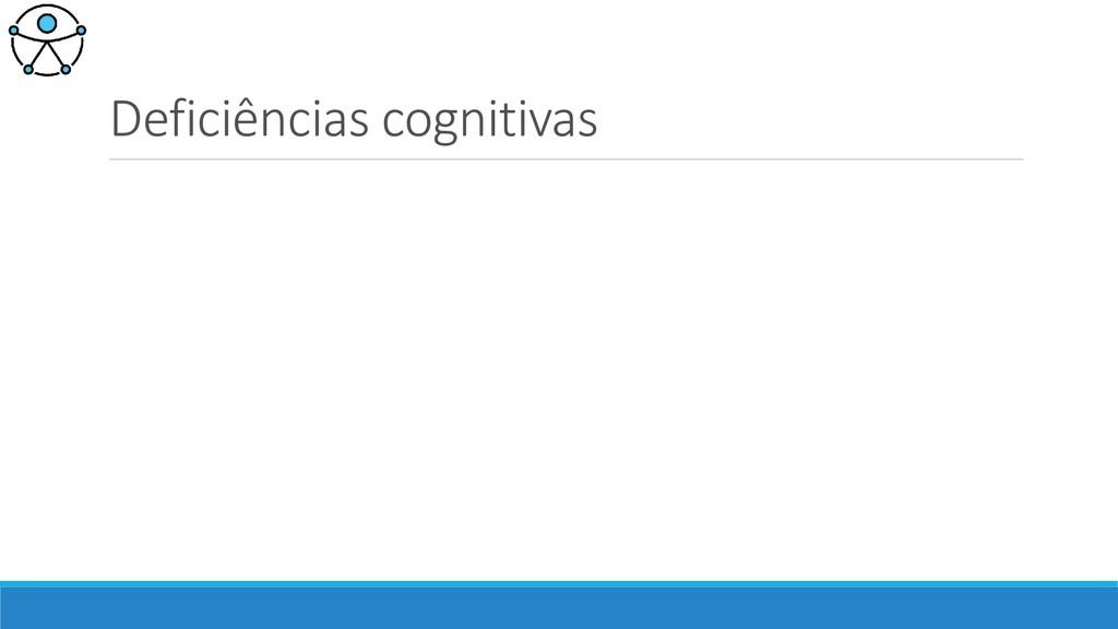 Deficiências cognitivas