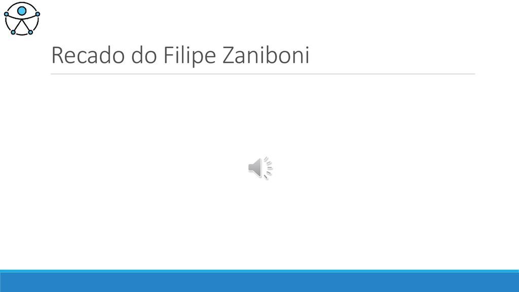Recado do Filipe Zaniboni