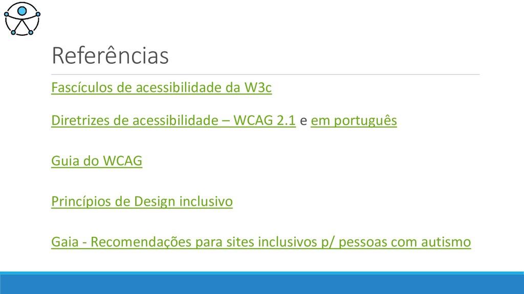 Referências Fascículos de acessibilidade da W3c...