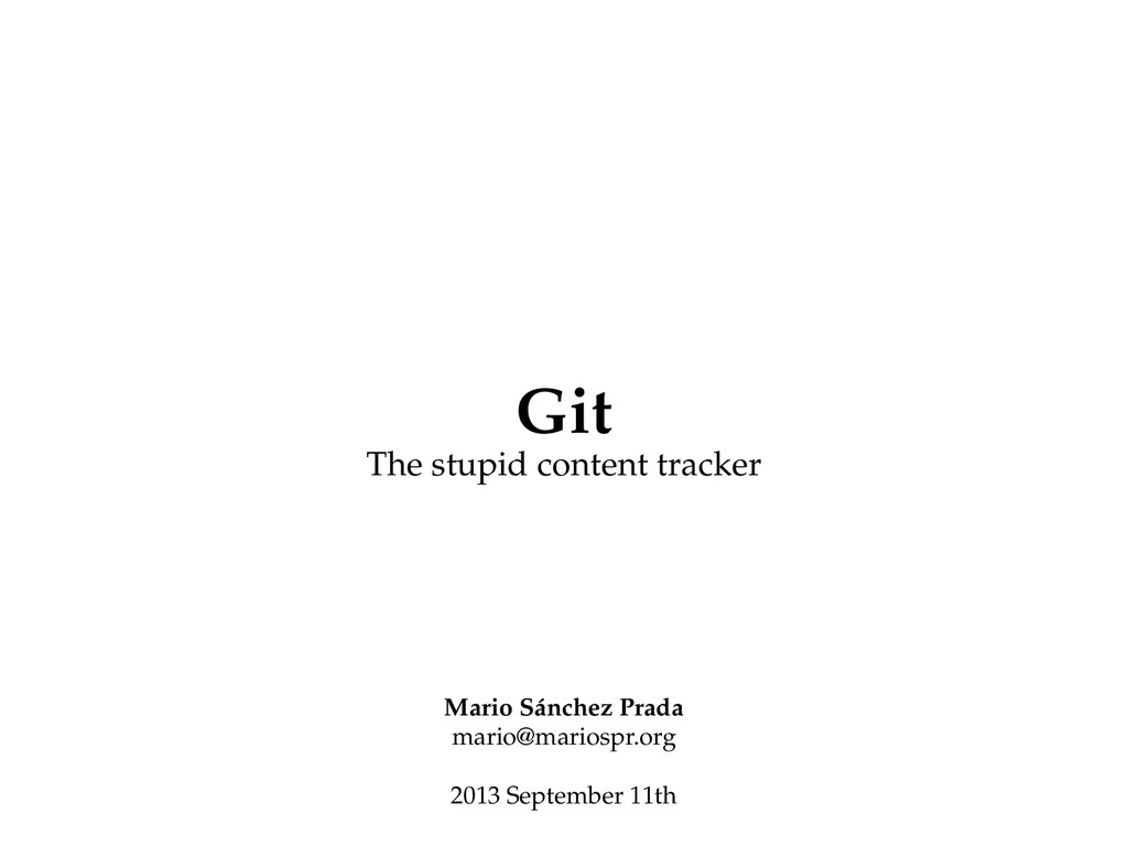 Git The stupid content tracker Mario Sánchez Pr...