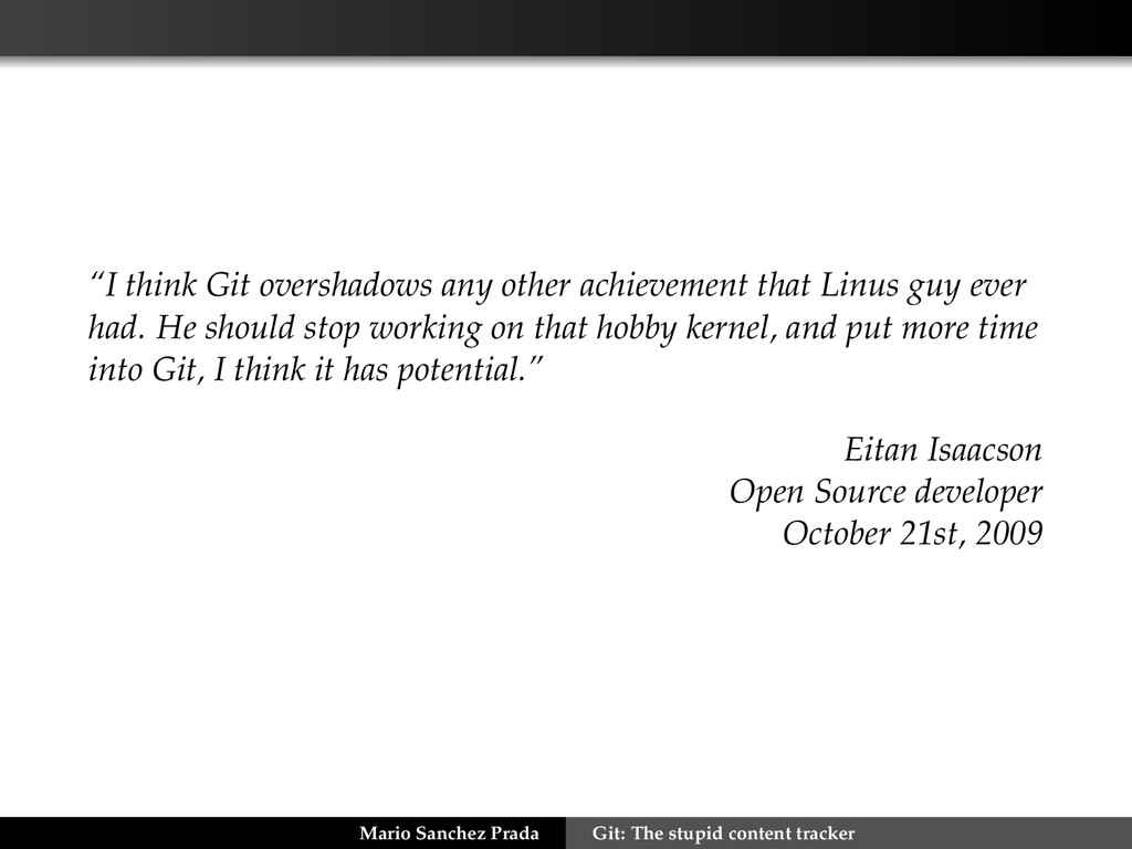 """""""I think Git overshadows any other achievement ..."""