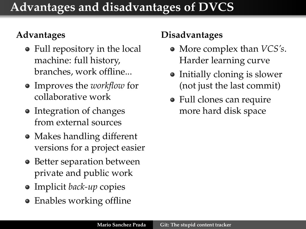 Advantages and disadvantages of DVCS Advantages...