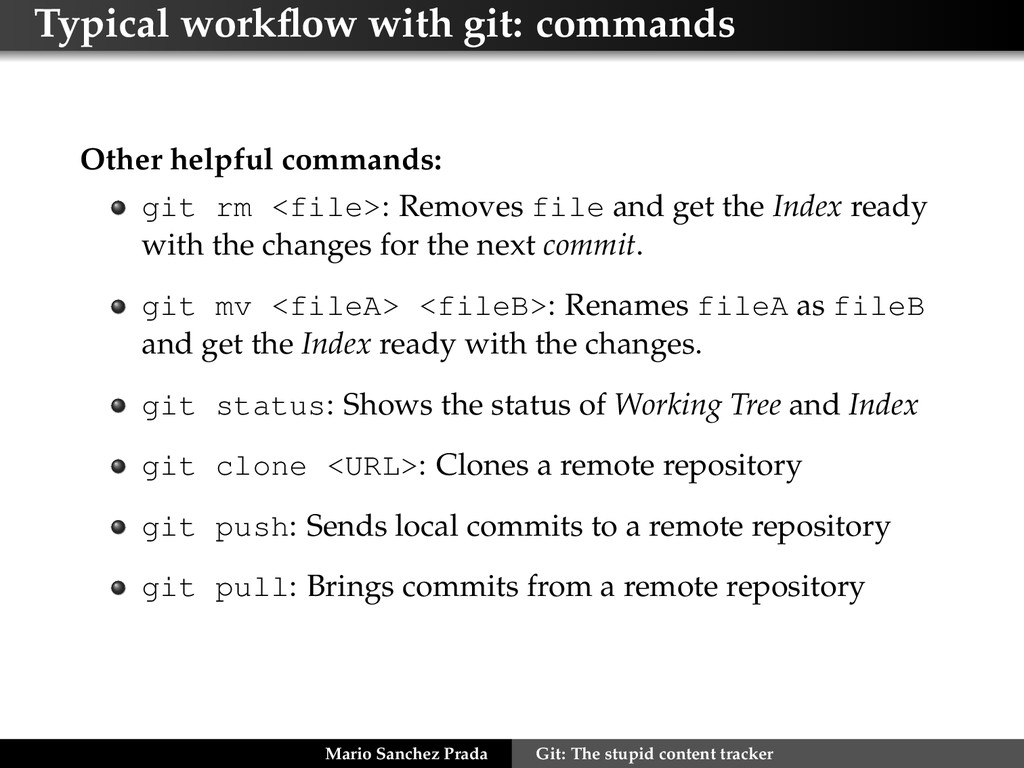 Typical workflow with git: commands Other helpfu...