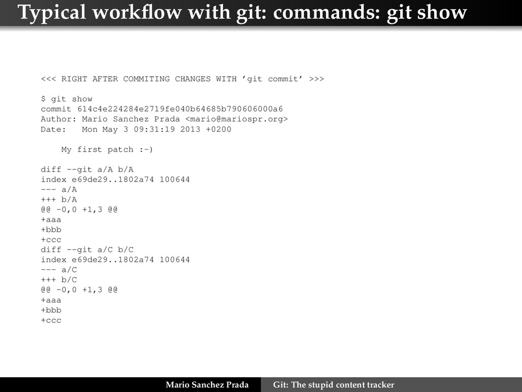 Typical workflow with git: commands: git show <<...