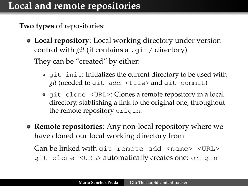 Local and remote repositories Two types of repo...