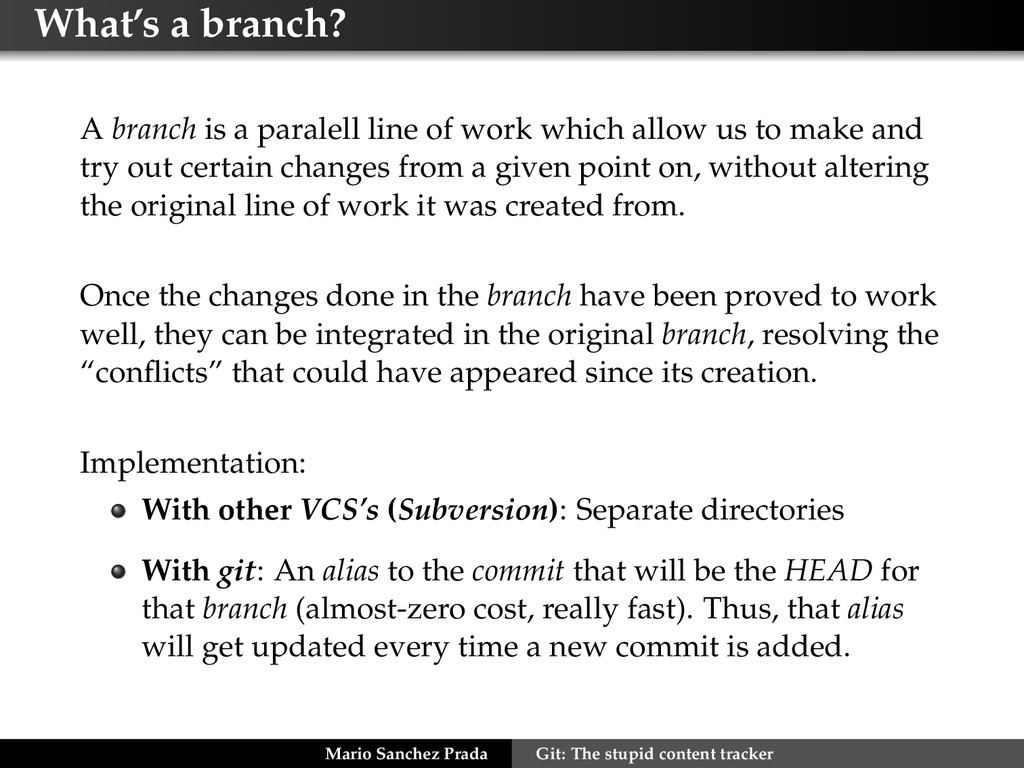 What's a branch? A branch is a paralell line of...