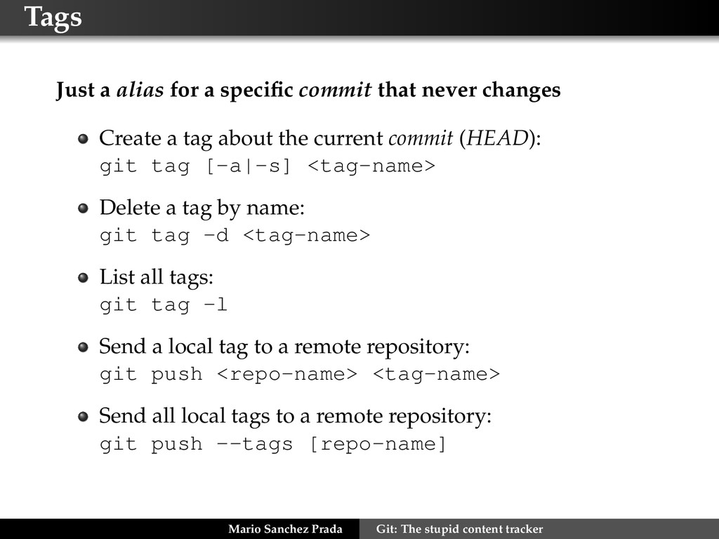 Tags Just a alias for a specific commit that nev...