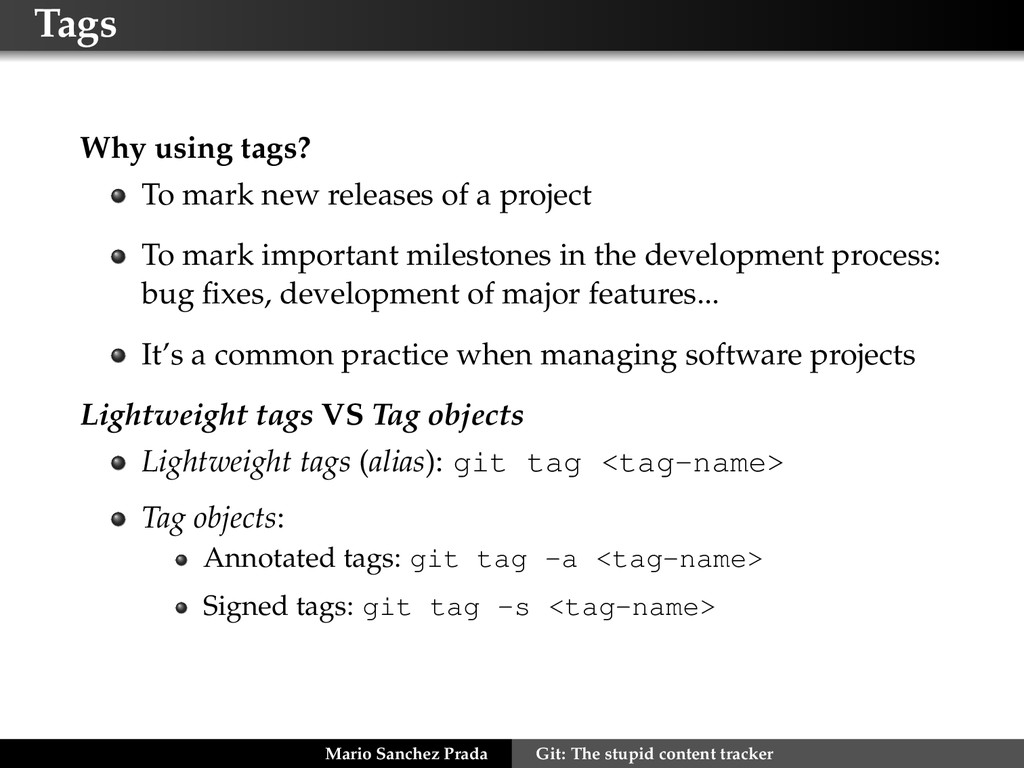 Tags Why using tags? To mark new releases of a ...