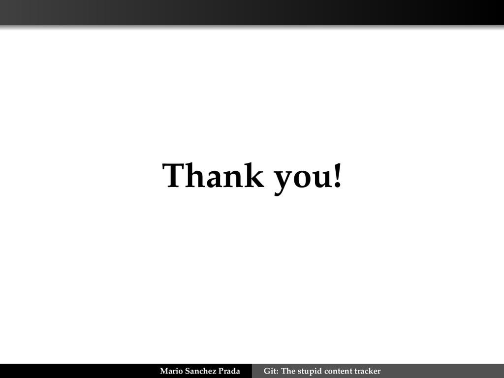 Thank you! Mario Sanchez Prada Git: The stupid ...