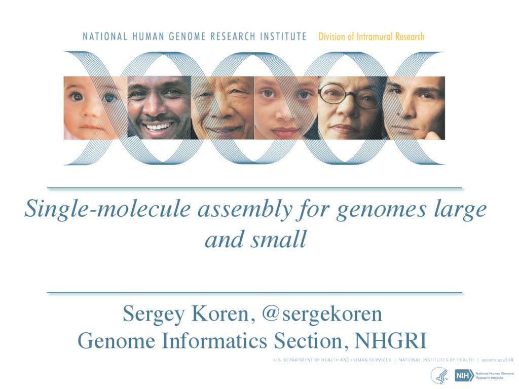 Sergey Koren, @sergekoren Genome Informatics Se...