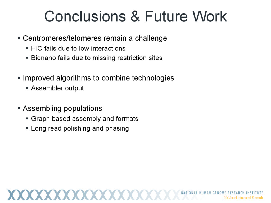 Conclusions & Future Work !Centromeres/telomer...