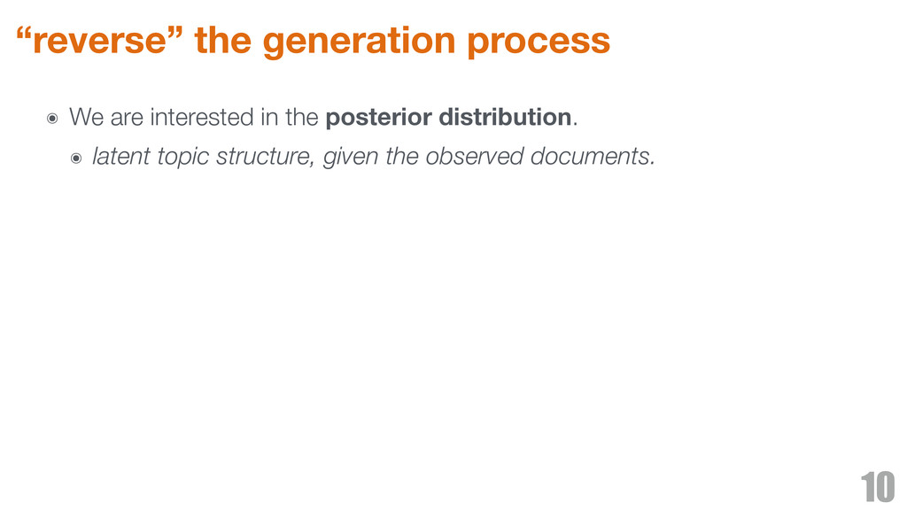 """""""reverse"""" the generation process ๏ We are inter..."""