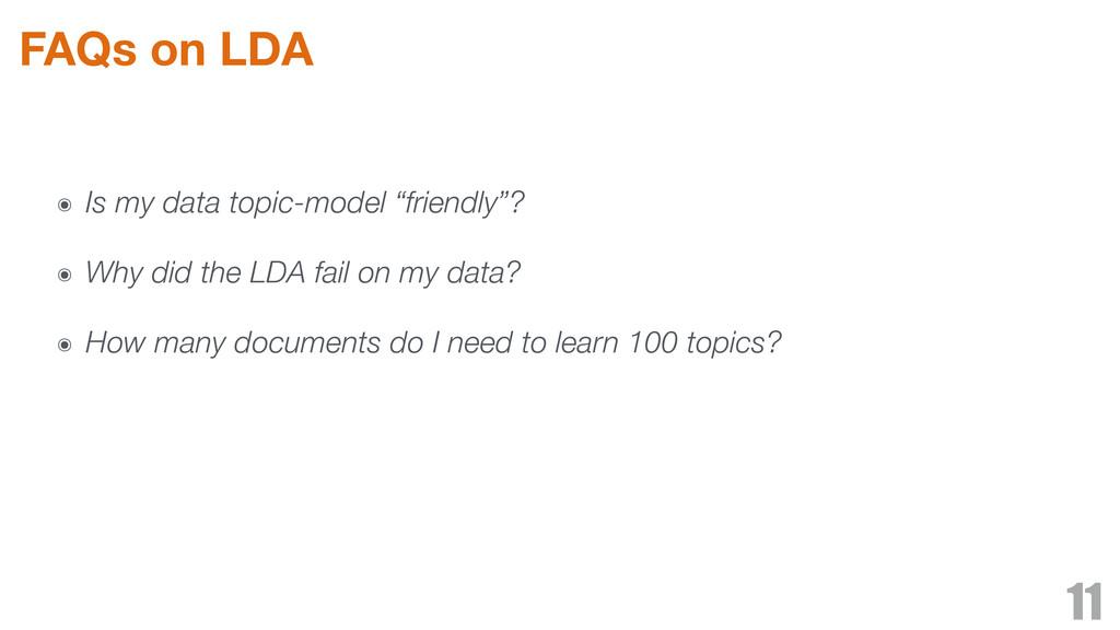 "FAQs on LDA ๏ Is my data topic-model ""friendly""..."