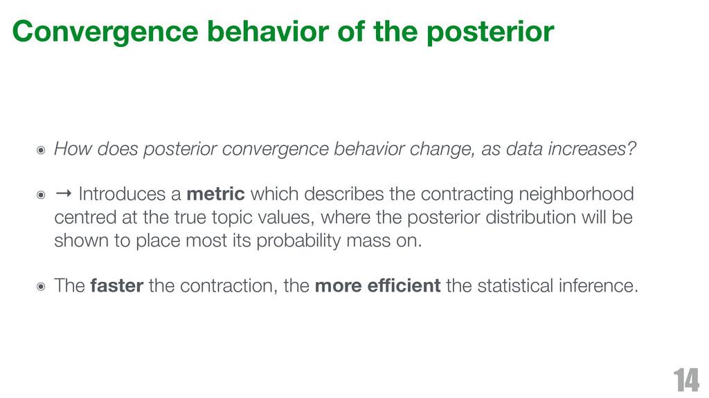 Convergence behavior of the posterior ๏ How doe...