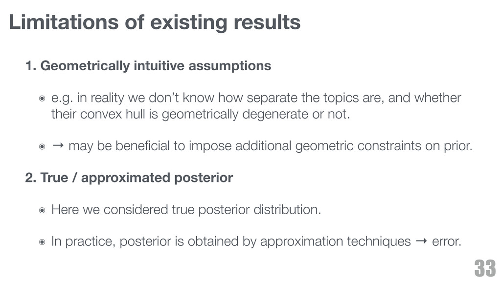 Limitations of existing results 1. Geometricall...