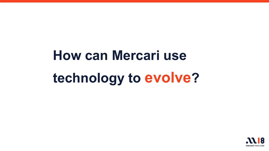 How can Mercari use technology to evolve?