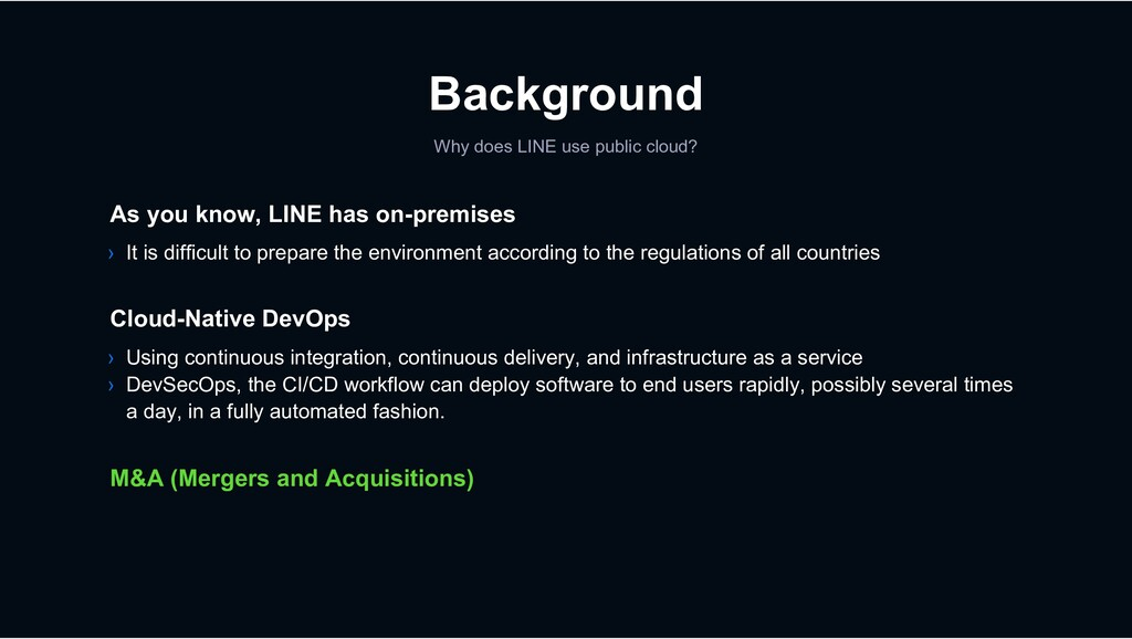 Background Why does LINE use public cloud? › Us...