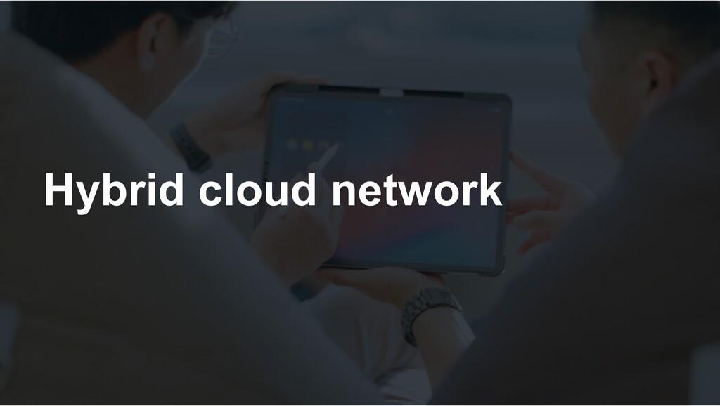 Hybrid cloud network