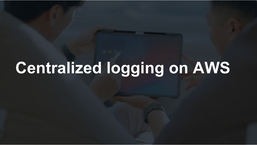 Centralized logging on AWS