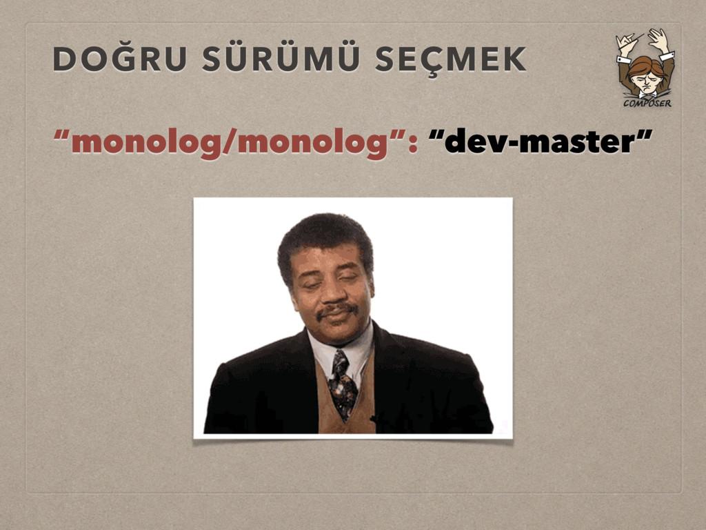 """DOĞRU SÜRÜMÜ SEÇMEK """"monolog/monolog"""": """"dev-mas..."""