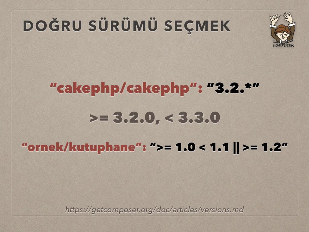 """DOĞRU SÜRÜMÜ SEÇMEK """"cakephp/cakephp"""": """"3.2.*"""" ..."""