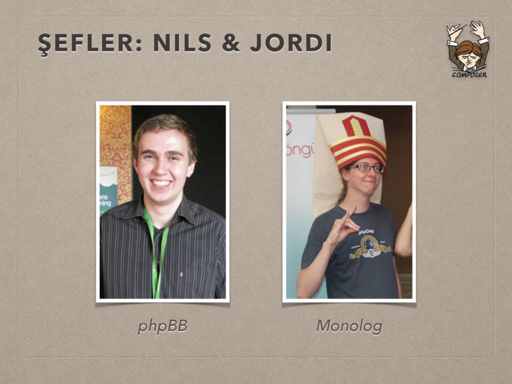 ŞEFLER: NILS & JORDI phpBB Monolog