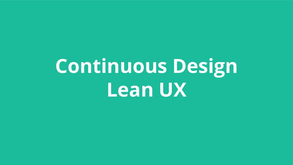 Continuous Design Lean UX