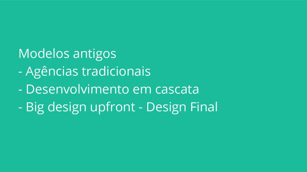 Modelos antigos - Agências tradicionais - Desen...