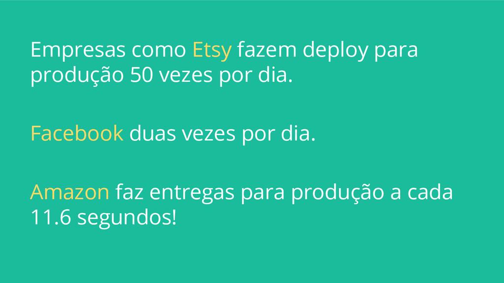 Empresas como Etsy fazem deploy para produção 5...