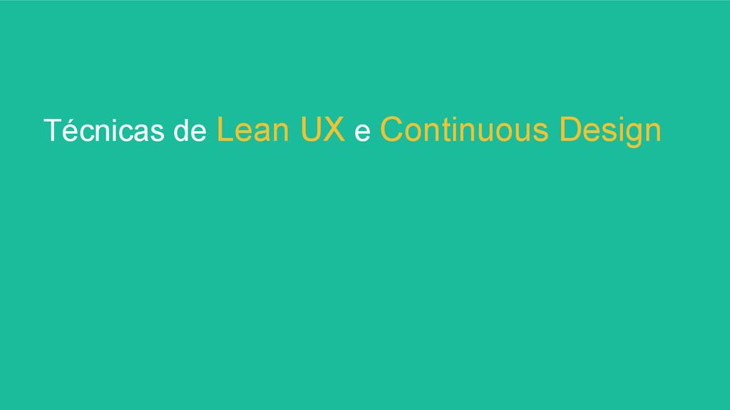 Técnicas de Lean UX e Continuous Design