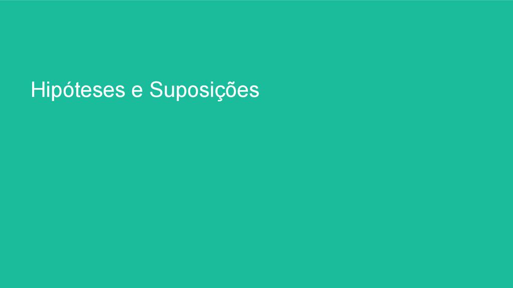 Hipóteses e Suposições