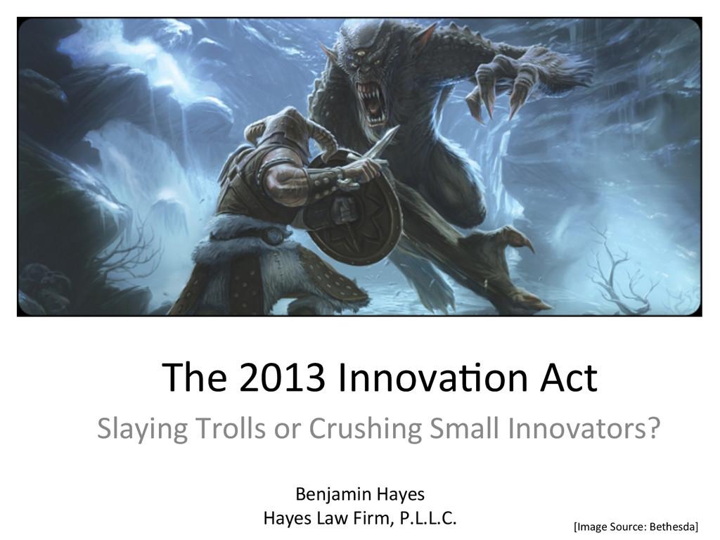 The 2013 Innova.on Act  Slaying ...