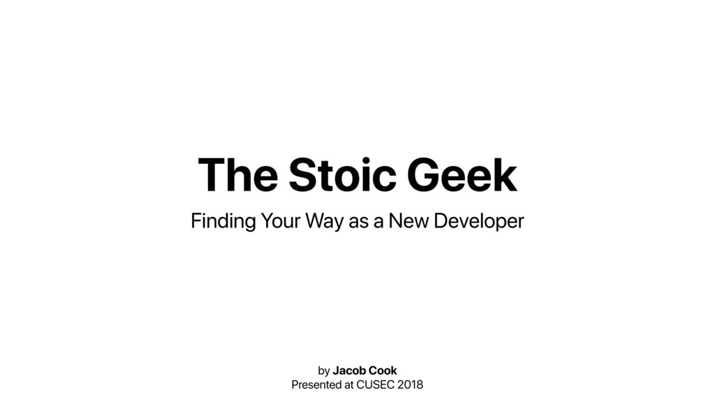 The Stoic Geek Finding Your Way as a New Develo...