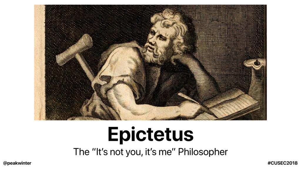 "Epictetus The ""It's not you, it's me"" Philosoph..."