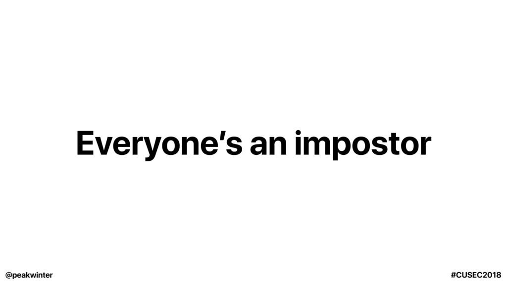 Everyone's an impostor @peakwinter #CUSEC2018