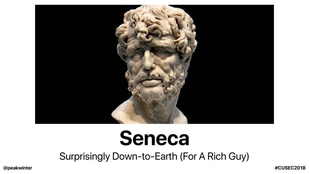 Seneca Surprisingly Down-to-Earth (For A Rich G...