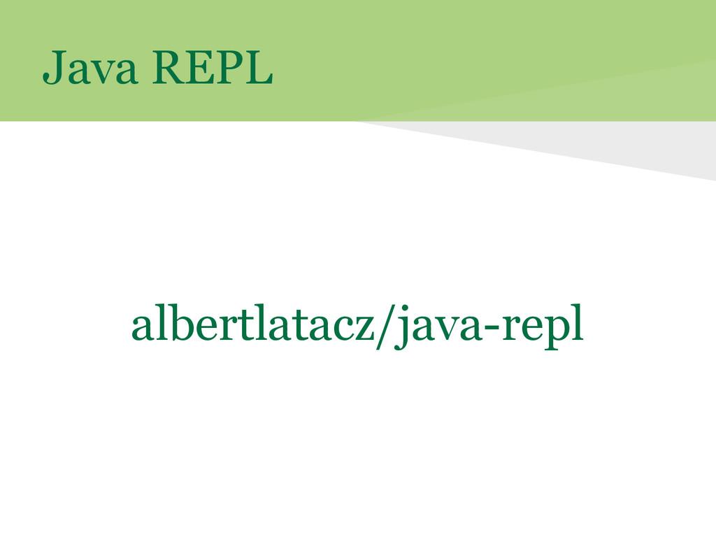 Java REPL albertlatacz/java-repl