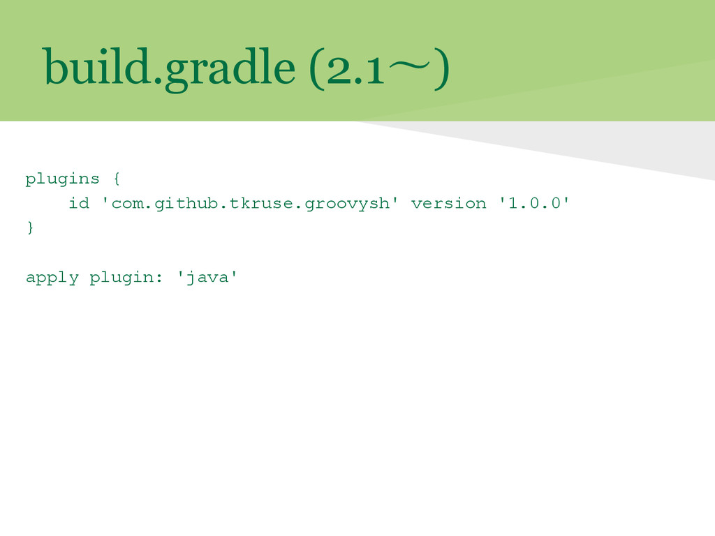 build.gradle (2.1〜) plugins { id 'com.github.tk...