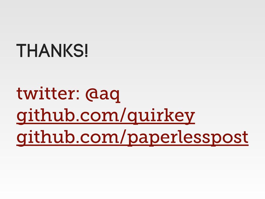 twitter: @aq github.com/quirkey github.com/pape...