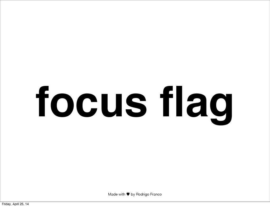 Made with —︎ by Rodrigo Franco focus flag Friday...