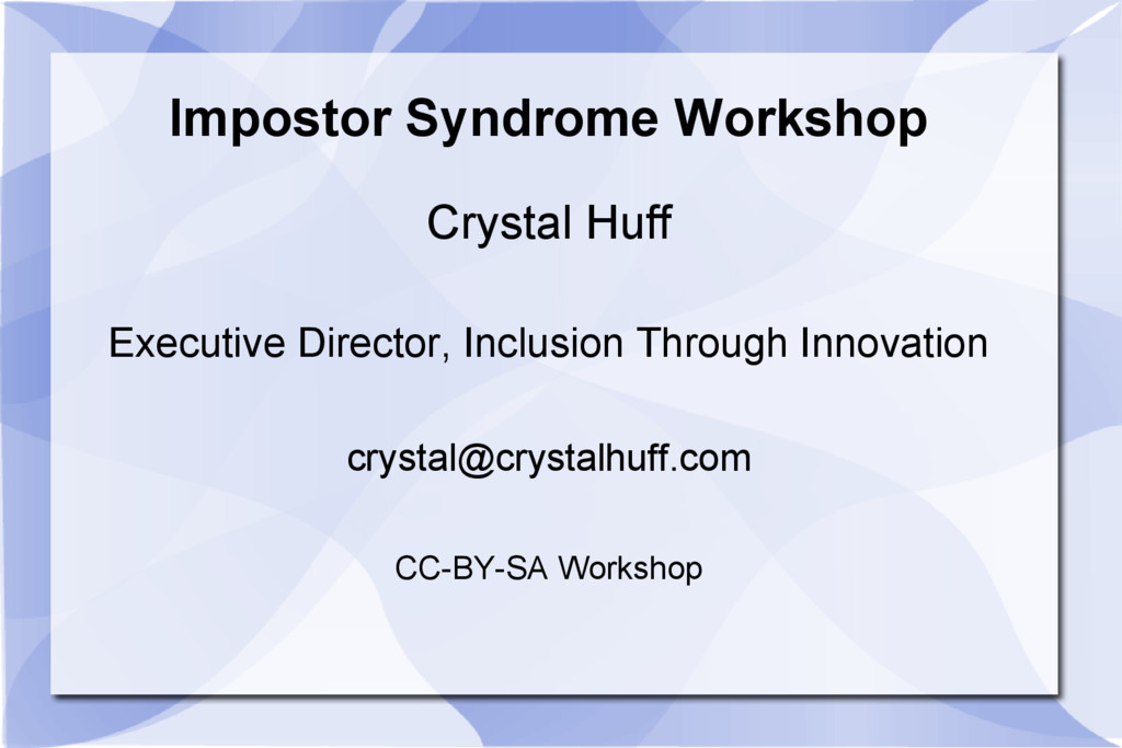 Impostor Syndrome Workshop Crystal Huff Executi...