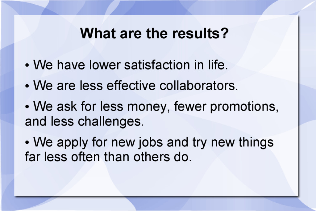 What are the results? ● We have lower satisfact...