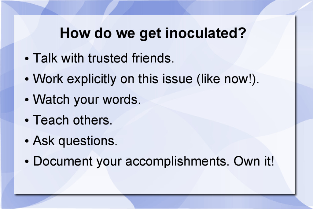 How do we get inoculated? ● Talk with trusted f...