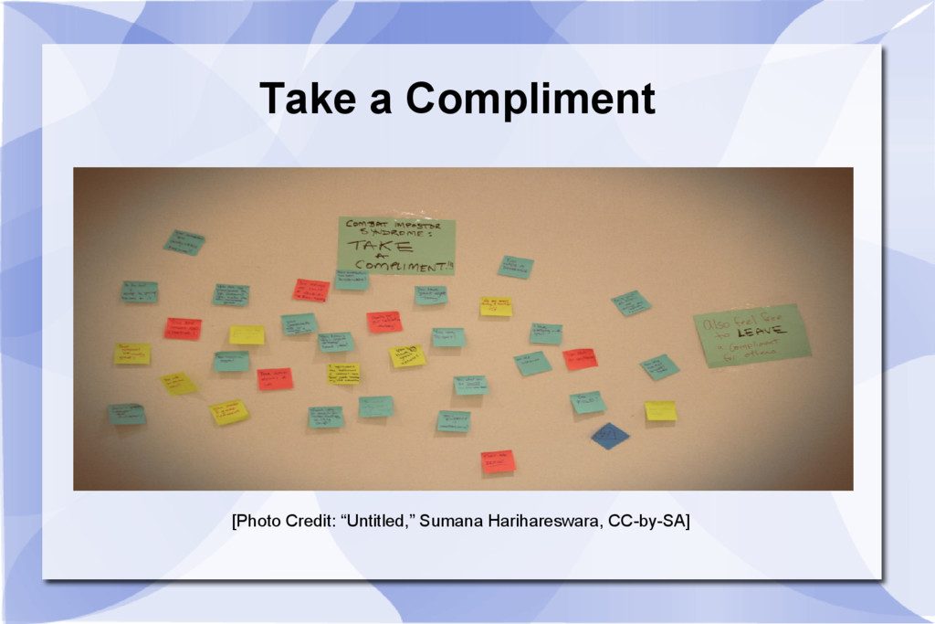 """Take a Compliment [Photo Credit: """"Untitled,"""" Su..."""