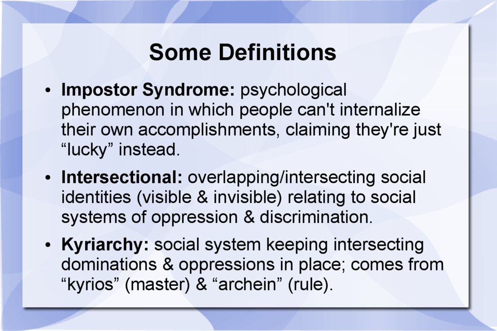 Some Definitions ● Impostor Syndrome: psycholog...